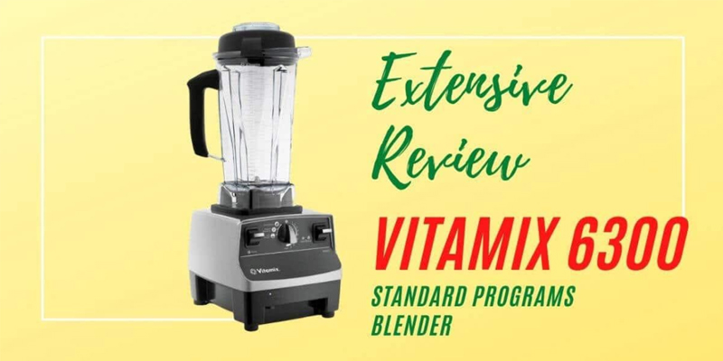 In this part, all the pros and cons are shown. That's why it is an extensive, Vitamix 6300 review.